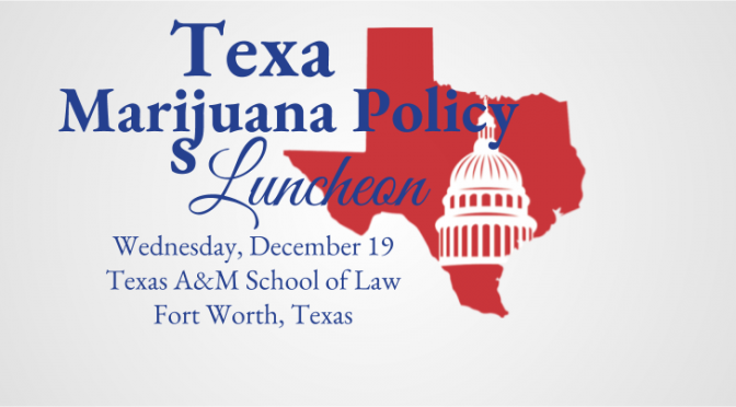 Texas Marijuana Policy Briefing and Luncheon
