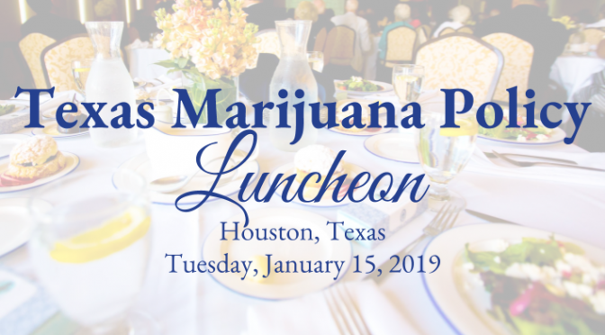 Texas Marijuana Policy Briefing and Luncheon in Houston