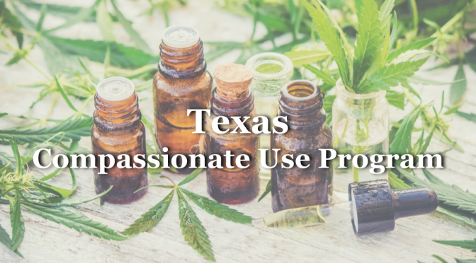 Texas Compassionate Use Program Update – October 2019