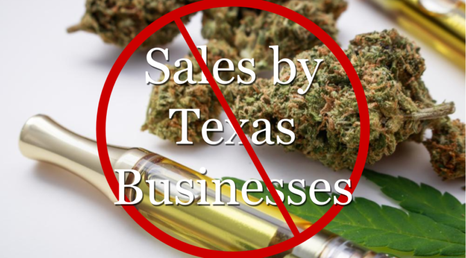 Texas Regulators Seek to Ban Sales of Legal CBD Vape Products and Hemp Flower!