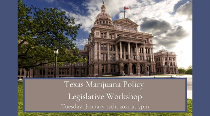 Legislative Advocacy Workshop | Texas Marijuana Policy (January 12)