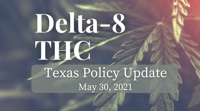 Policy Update: Delta-8 THC in Texas